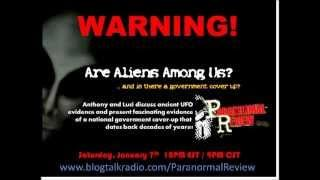 Paranormal Review Radio - Are aliens among us AND is there a government cover up?