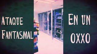 Ataque Fantasmal en un OXXO (Video Paranormal)