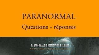 Questions - réponses sur le paranormal.