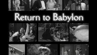 Return To Babylon - The Haunted Silent Film: Returning To Alex's Legend