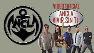 ANCLA VIVIR SIN TI video oficial