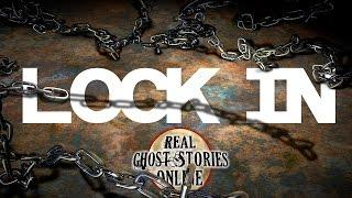 Lock In | Ghost Stories, Paranormal, Supernatural, Hauntings, Horror