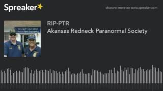 Akansas Redneck Paranormal Society (part 3 of 6)