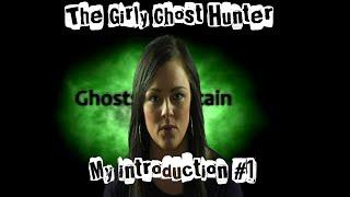 The Girly Ghost Hunter - Introduction E01 -  Paranormal Adventures