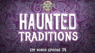 Haunted Traditions | Ghost Stories, Paranormal, Supernatural, Hauntings, Horror