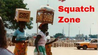 Africa! Live in the Squatch Zone!!! Aug 5, 2018