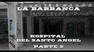 La Barranca (2015) Hospital del Santo Angel Parte 2 Division Enigma - Investigación Paranormal