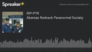 Akansas Redneck Paranormal Society (part 1 of 6)