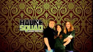 Haunt Squad Podcast Episode 13: Haunt Squad Has Risen From The Grave