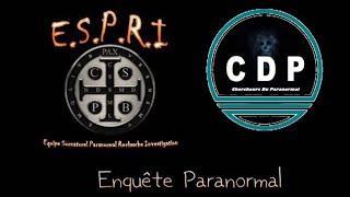 CDP - E03 - S02 - le bunker partie 1  avec le groupe E.S.P.R.I enquete Paranormal