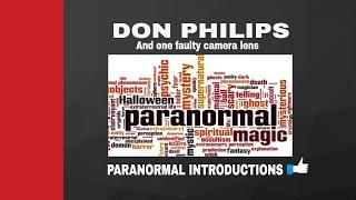 Paranormal Introductions + Brief Discussion With Don Philips