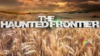 The Haunted Frontier - Teaser Fall 2015 Season One