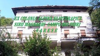 Ex Colonia Alpina Elioterapica Siro Magnaghi Campo dei Fiori