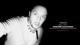 TRAILER - EP#25 - PART 1 - MON PIRE CAUCHEMAR - PARANORMAL
