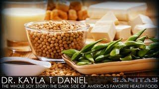 Dr. Kaayla T. Daniel - The Whole Soy Story: The Dark Side of America's Favorite Health Food