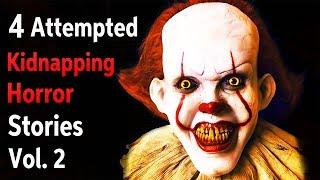 4 TRUE Scary Attempted Kidnapping Horror Stories Vol  2