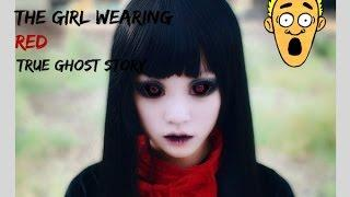 The Girl in Red (True Ghost Story)