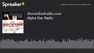 Alpha Star Radio (part 3 of 4)