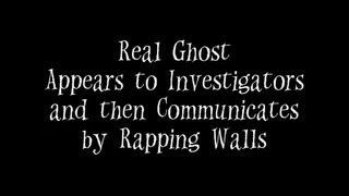 Real Ghost Appears Before Investigators and Attempts Communication by Rapping Walls