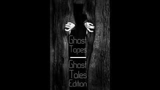 NEW Ghost Tapes & Tales - The Ghost Story Edition