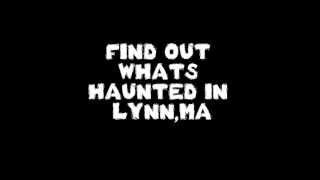 HAUNTED IN NEW ENGLAND IN LYNN