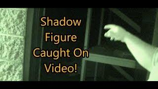Shadow Figure Caught On Video