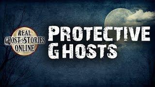 Protective Ghosts Ghost Stories & Paranormal Podcast