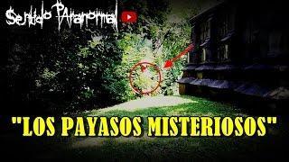 """LOS PAYASOS MISTERIOSOS"" [Sentido Paranormal]"