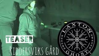 L.T.G.S Haunted Mansion Ghosthunt Teaser Riddersviks Gård LaxTon Ghost Sweden Spökjägare