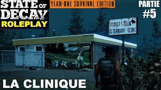 ☣ State of Decay LE ROLEPLAY #05 La Clinique Vétérinaire [FR]