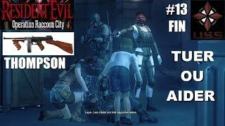 ☣ Resident Evil Operation Raccoon City #13 Tuer ou aider Leon