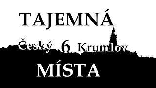 Tajemná místa 6: Český Krumlov