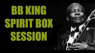 Attempting to Reach BB King through my Spirit Box and SCD-1