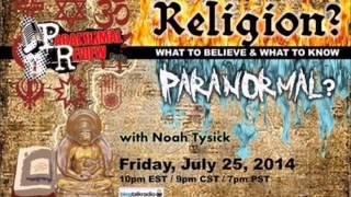 Religion and the Paranormal: What to Believe and What to Know w/ Noah Tysick