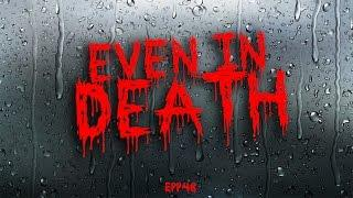 Even In Death   Ghost Stories, Paranormal, Supernatural, Hauntings, Horror