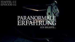 Paranormale Erfahrung - Ich erlebte... (S03E02)