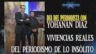 Día del Periodista (de lo insólito) con Yohanan Diaz