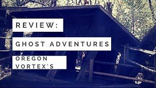 Review: Ghost Adventures Oregon Vortex's & Giveaway!