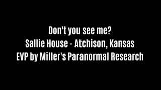 Don't You See Me EVP Captured At Sallie House By Miller's Paranormal Research