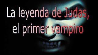 LA CAJA PARANORMAL. La leyenda de Judas, el primer vampiro