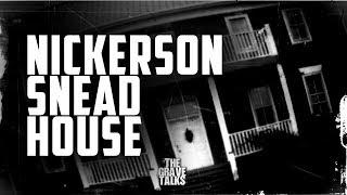 Nickerson Snead House | The Grave Talks Preview