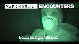 Paranormal Encounters: Edinburgh Manor S01E04