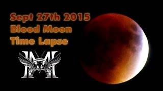 Sept 27th 2015 Blood Moon Time Lapse
