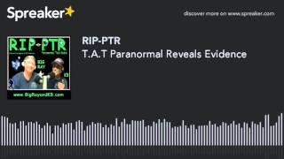 T.A.T Paranormal Reveals Evidence (part 6 of 9)