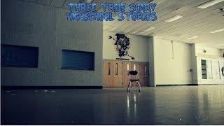 3 True Scary Highschool Stories