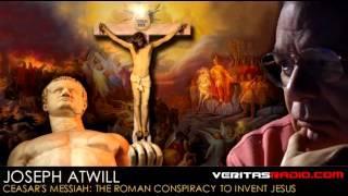 Veritas Radio | Joseph Atwill | Caesar's Messiah: The Roman Conspiracy to Invent Jesus | S1 of 2