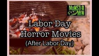 Labor Day Horror Movies (and After Labor Day) - Monster Men Ep: 133