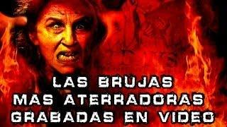 Apariciones de BRUJAS REALES captadas en video