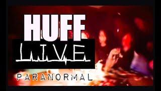 Huff Paranormal LIVE Spirit Communication. Spirit Validates how they See us.