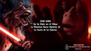 STAR WARS: Jar Jar Binks era el Villano | La Misteriosa Nueva Hipótesis de La Guerra de las Galaxias